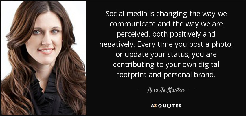 quote-social-media-is-changing-the-way-we-communicate-and-the-way-we-are-perceived-both-positively-amy-jo-martin-74-45-29.jpg